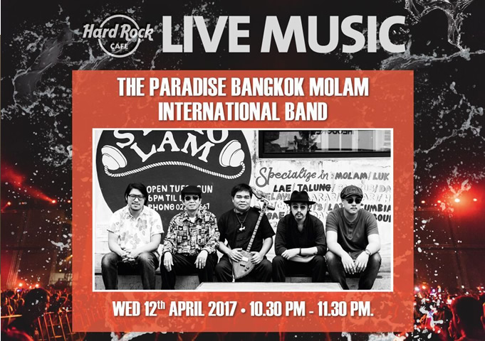 "Pre-Songkran Party with ""The Paradise Bangkok Molam International Band"" Live Concert at Hard Rock Café"